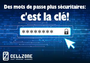 Les mots de passe plus sécuritaires: c'est la clé!